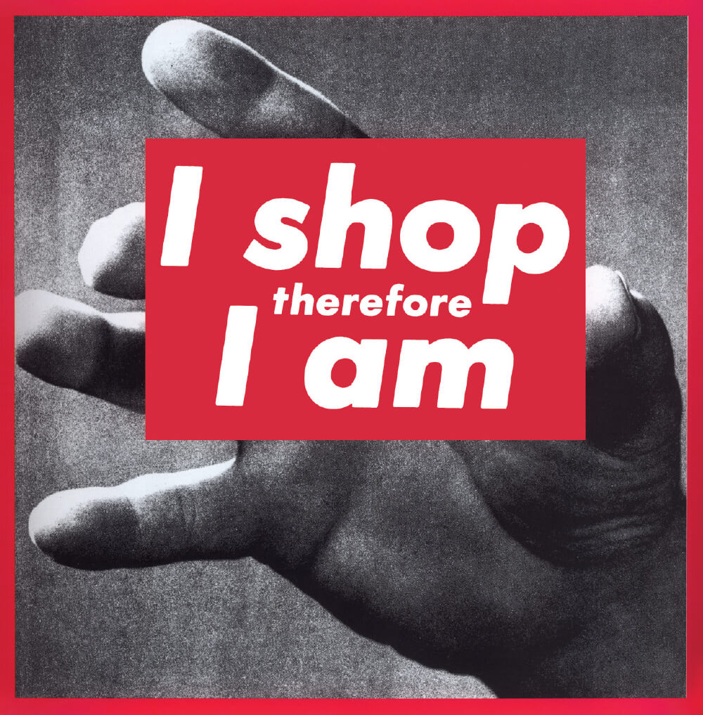 'Untitled (I Shop Therefore I Am)', 1987, Photographic silkscreen on vinyl, 284.5×287cm (framed).