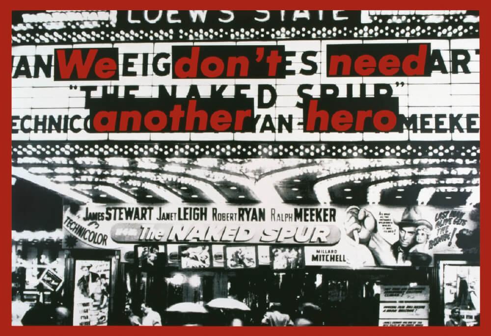 'We Don'T Need Another Hero', 1987, Silkscreen on vinyl, 280×402cm.